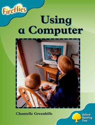 Oxford Reading Tree: Level 9: Fireflies: Using a Computer - Oxford Reading Tree (Paperback)