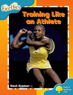 Oxford Reading Tree: Level 9: Fireflies: Training Like an Athlete - Oxford Reading Tree (Paperback)