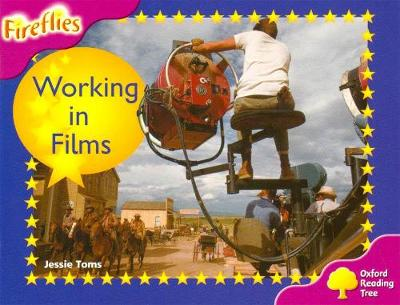 Oxford Reading Tree: Level 10: Fireflies: Working in the Film Industry - Oxford Reading Tree (Paperback)