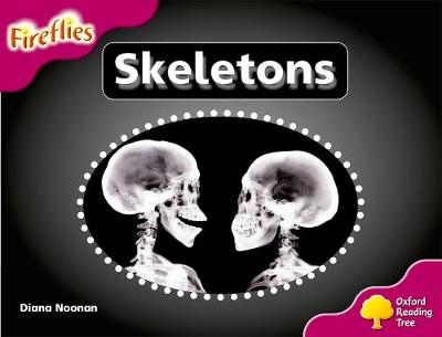 Oxford Reading Tree: Level 10: Fireflies: Skeletons - Oxford Reading Tree (Paperback)