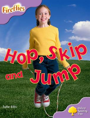 Oxford Reading Tree: Level 1+: More Fireflies A: Hop, Skip and Jump - Oxford Reading Tree (Paperback)