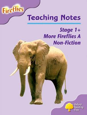 Oxford Reading Tree: Level 1+: More Fireflies A: Teaching Notes (Paperback)
