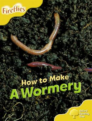 Oxford Reading Tree: Level 5: More Fireflies A: How to Make a Wormery - Oxford Reading Tree (Paperback)