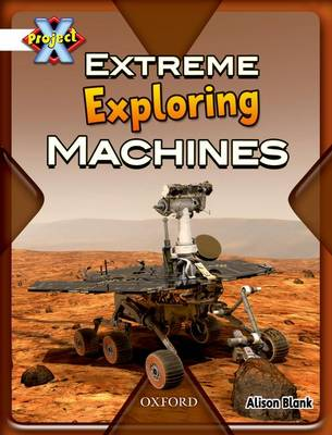 Project X: White: Inventors and Inventions: Extreme Exploring Machines (Paperback)