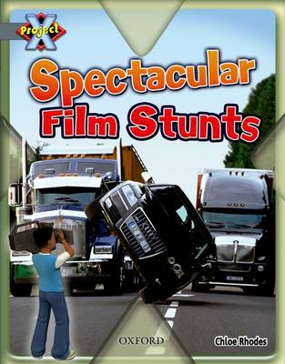 Project X: Grey: Behind the Scenes: Spectacular Film Stunts (Paperback)