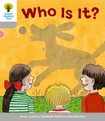 Oxford Reading Tree: Level 1: First Words: Who Is It? - Oxford Reading Tree (Paperback)