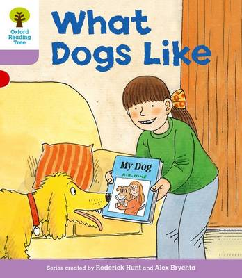 Oxford Reading Tree: Level 1+: More First Sentences A: What Dogs Like - Oxford Reading Tree (Paperback)