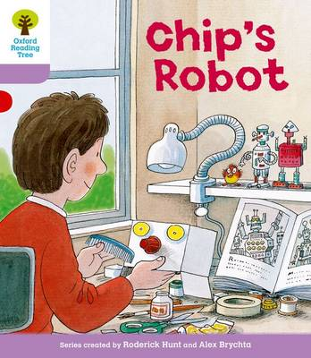 Oxford Reading Tree: Level 1+: More First Sentences B: Chip's Robot - Oxford Reading Tree (Paperback)