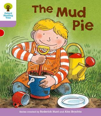 Oxford Reading Tree: Level 1+: More First Sentences C: Mud Pie - Oxford Reading Tree (Paperback)