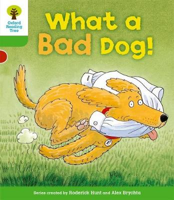 Oxford Reading Tree: Level 2: Stories: What a Bad Dog! - Oxford Reading Tree (Paperback)