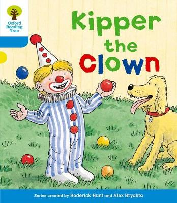 Oxford Reading Tree: Level 3: More Stories A: Kipper the Clown - Oxford Reading Tree (Paperback)