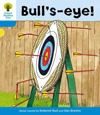 Oxford Reading Tree: Level 3: More Stories B: Bull's Eye! - Oxford Reading Tree (Paperback)
