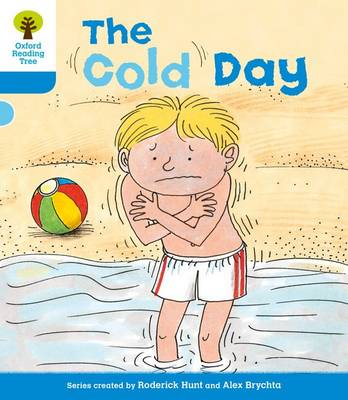 Oxford Reading Tree: Level 3: More Stories B: The Cold Day - Oxford Reading Tree (Paperback)
