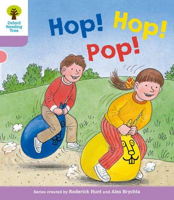 Oxford Reading Tree: Level 1+: Decode and Develop: Hop, Hop, Pop! - Oxford Reading Tree (Paperback)