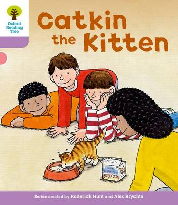 Oxford Reading Tree: Level 1+: Decode and Develop: Catkin the Kitten - Oxford Reading Tree (Paperback)