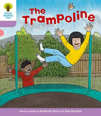 Oxford Reading Tree: Level 1+: Decode and Develop: The Trampoline - Oxford Reading Tree (Paperback)