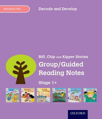 Oxford Reading Tree: Stage 1+: Decode and Develop: Group/Guided Reading Notes (Paperback)