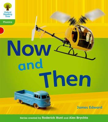 Oxford Reading Tree: Level 2: Floppy's Phonics Non-Fiction: Now and Then - Oxford Reading Tree (Paperback)