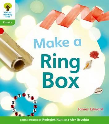 Oxford Reading Tree: Level 2: Floppy's Phonics Non-Fiction: Make a Ring Box - Oxford Reading Tree (Paperback)