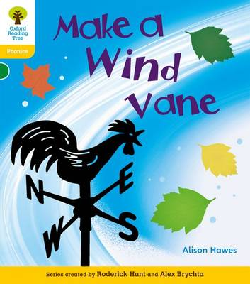 Oxford Reading Tree: Level 5A: Floppy's Phonics Non-Fiction: Make a Wind Vane - Oxford Reading Tree (Paperback)