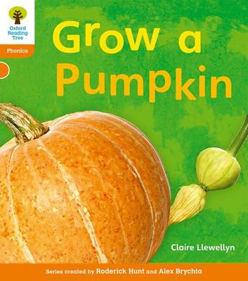 Oxford Reading Tree: Level 6: Floppy's Phonics Non-Fiction: Grow a Pumpkin - Oxford Reading Tree (Paperback)