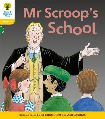 Oxford Reading Tree: Level 5: Floppy's Phonics Fiction: Mr Scroop's School - Oxford Reading Tree (Paperback)