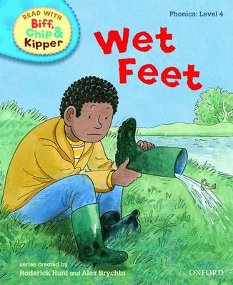 Oxford Reading Tree Read With Biff, Chip, and Kipper: Phonics: Level 4: Wet Feet - Oxford Reading Tree Read With Biff, Chip, and Kipper: Phonics (Hardback)