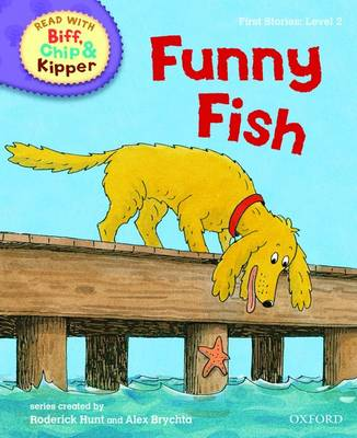 Oxford Reading Tree Read With Biff, Chip, and Kipper: First Stories: Level 2: Funny Fish - Oxford Reading Tree Read With Biff, Chip, and Kipper: First Stories (Hardback)