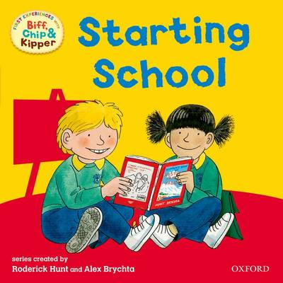 Oxford Reading Tree: Read With Biff, Chip & Kipper First Experiences Starting School - Oxford Reading Tree (Paperback)