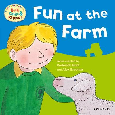 Oxford Reading Tree: Read With Biff, Chip & Kipper First Experiences Fun At the Farm - Oxford Reading Tree (Paperback)