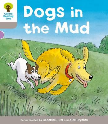 Oxford Reading Tree: Level 1 More a Decode and Develop Dogs in Mud - Oxford Reading Tree (Paperback)