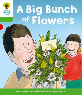 Oxford Reading Tree: Level 2 More a Decode and Develop a Big Bunch of Flowers - Oxford Reading Tree (Paperback)