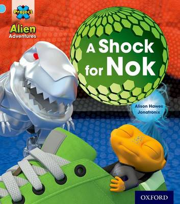 Project X: Alien Adventures: Blue: A Shock For Nok - Project X (Paperback)