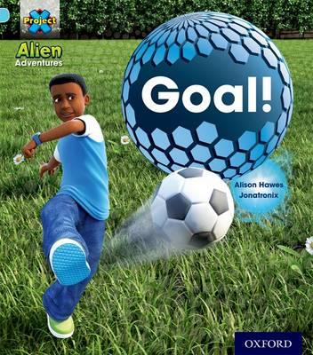 Project X: Alien Adventures: Blue: Goal! - Project X (Paperback)