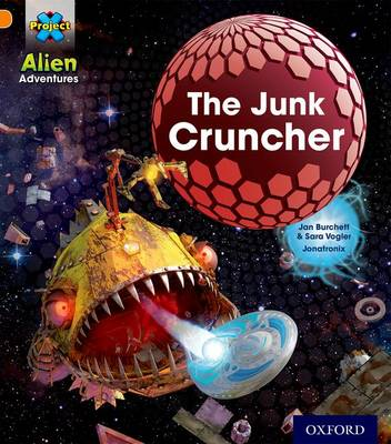 Project X: Alien Adventures: Orange: The Junk Cruncher - Project X (Paperback)