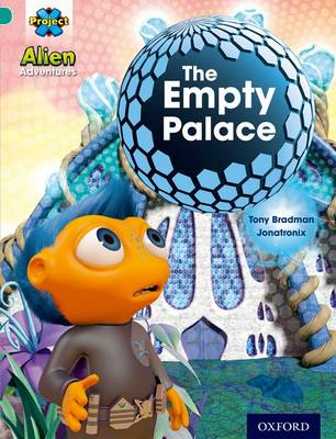Project X: Alien Adventures: Turquoise: The Empty Palace - Project X (Paperback)