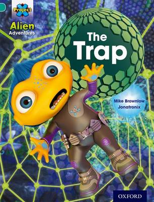 Project X: Alien Adventures: Turquoise: The Trap - Project X (Paperback)