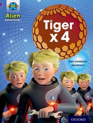 Project X: Alien Adventures: Purple: Tiger x 4 - Project X (Paperback)