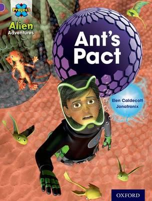 Project X: Alien Adventures: Purple: Ant's Pact - Project X (Paperback)