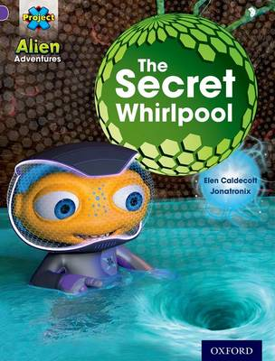 Project X: Alien Adventures: Purple: The Secret Whirlpool - Project X (Paperback)