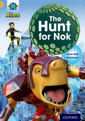 Project X: Alien Adventures: Gold: The Hunt For Nok - Project X (Paperback)