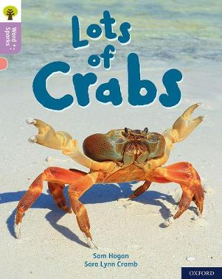 Oxford Reading Tree Word Sparks: Level 1+: Lots of Crabs - Oxford Reading Tree Word Sparks (Paperback)
