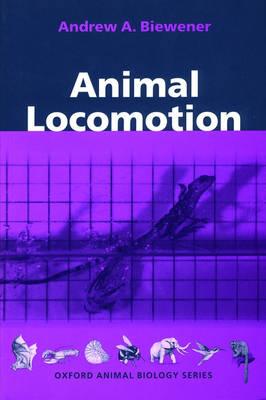 Animal Locomotion - Oxford Animal Biology Series (Paperback)