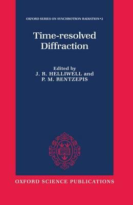 Time-resolved Diffraction - Oxford Series on Synchrotron Radiation 2 (Hardback)