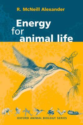 Energy for Animal Life - Oxford Animal Biology Series (Hardback)