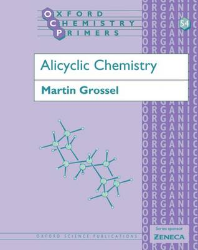 Alicyclic Chemistry - Oxford Chemistry Primers 54 (Paperback)