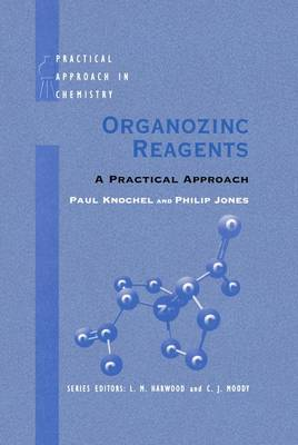 Organozinc Reagents: A Practical Approach - Practical Approach in Chemistry Series (Hardback)