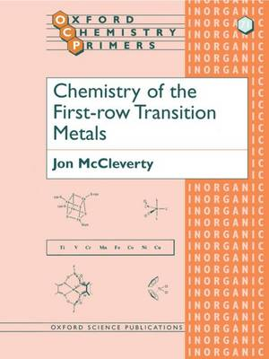 Chemistry of the First Row Transition Metals - Oxford Chemistry Primers 71 (Paperback)