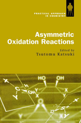 Asymmetric Oxidation Reactions - Practical Approach in Chemistry Series (Hardback)