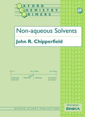 Non-Aqueous Solvents - Oxford Chemistry Primers 69 (Paperback)